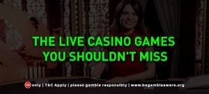 The Live Casino Games you shouldn't miss